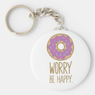 Donut Worry, Be Happy Fun Food Humor Basic Round Button Keychain