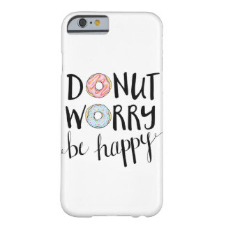 Donut Worry Be Happy phone case