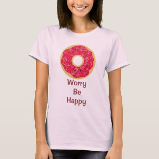 Donut Worry Be Happy Shirt