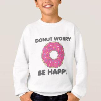 Donut Worry Be Happy Sweatshirt