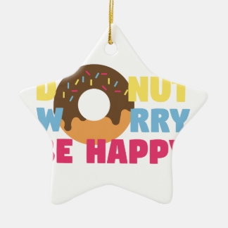 Donut Worry Ceramic Ornament