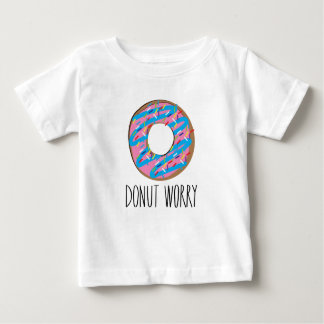 Donut Worry Shirt