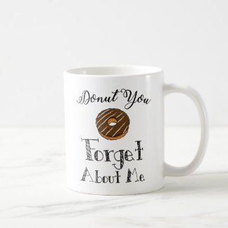 'Donut you forget about me' mug - chocolate