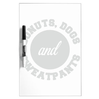 Donuts Dogs Sweatpants Dry Erase Board
