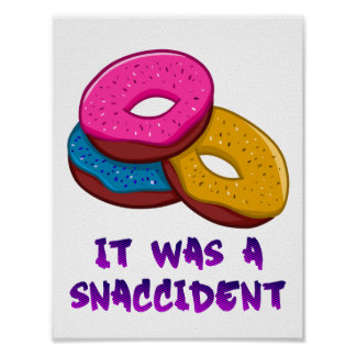 Donuts It was a snaccident Poster