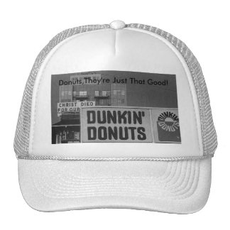 Donuts,They're Just That Good! Trucker Hat