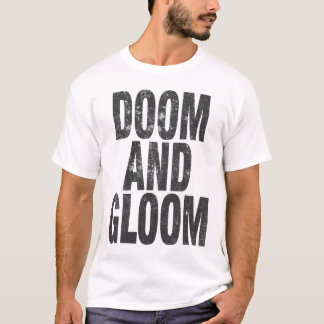DOOM & GLOOM T-Shirt