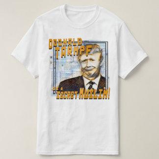 Doonald Tarmpf is a Secret Muslim - T-Shirt