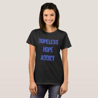 Dopeless Hope Addict T-Shirt