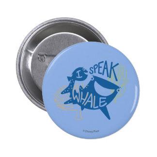 Dory & Destiny | I Speak Whale 2 Inch Round Button