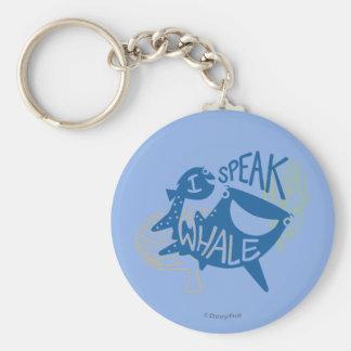 Dory & Destiny   I Speak Whale Basic Round Button Keychain