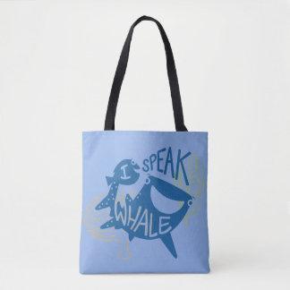 Dory & Destiny   I Speak Whale Tote Bag