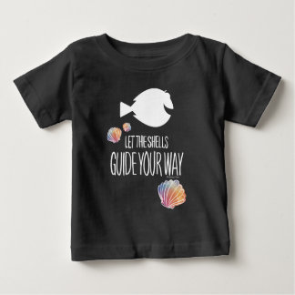 Dory | Let the Shells Guide Your Way Baby T-Shirt