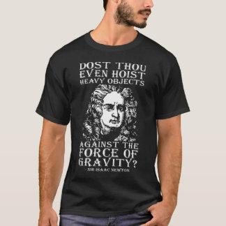Dost Thou Even Hoist? - Sir Isaac Newton T-Shirt