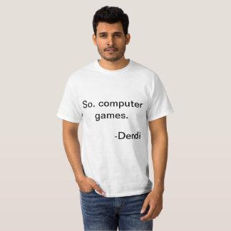 DOTA 2   So. Computer games.   Dendi T-Shirt