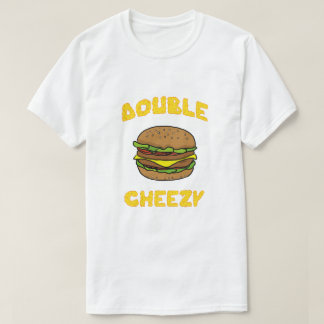 Double Cheezy T-Shirt