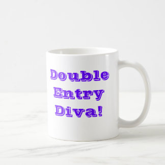 Double Entry Diva! Special Female Accountant Coffee Mug