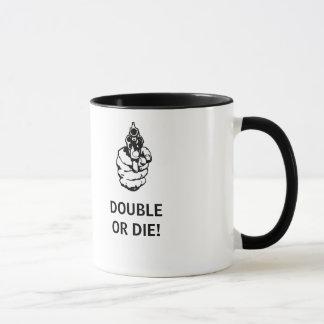 DOUBLE OR DIE COFFEE MUG