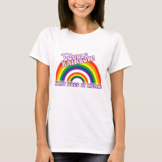 Double Rainbow tshirt