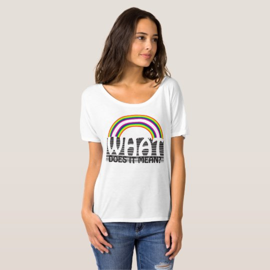 Double Rainbow, What does it mean? T-Shirt