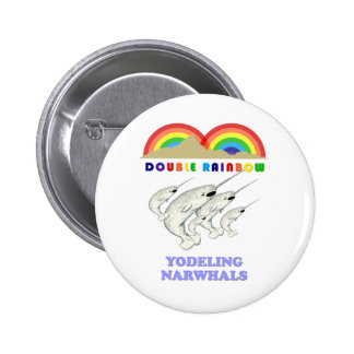 Double Rainbow Yodeling Narwhals 2 Inch Round Button