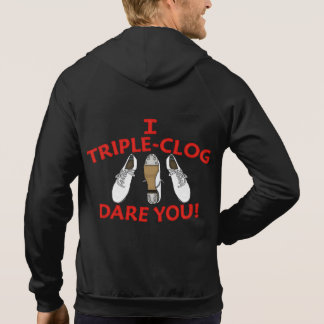 Double Sided Clogging Triple Clog Dare You Hoodie