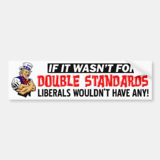 Double Standards Bumper Sticker
