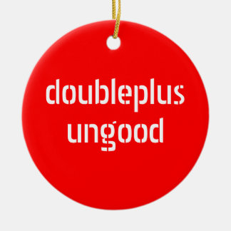 doubleplusungood / doubleplusgood ornament