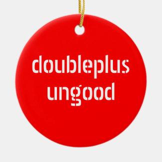 doubleplusungood / doubleplusgood ornament