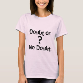 Doubt or ,     ?, No Doubt T-Shirt