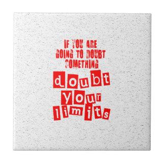 Doubt Your Limits Tile