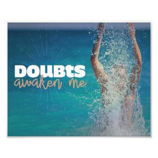Doubts Awaken Me Photo