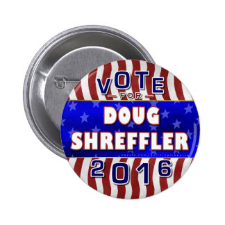 Doug Shreffler President 2016 Election Democrat 2 Inch Round Button