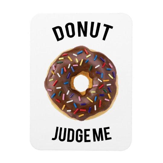 Doughnut judge me rectangular photo magnet