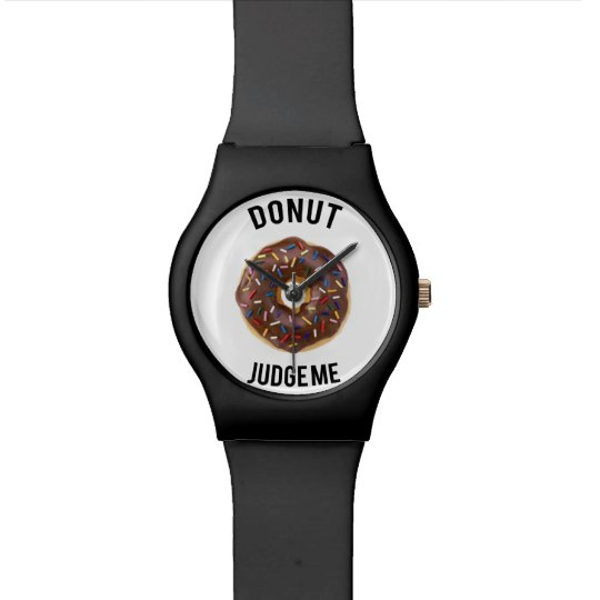 Doughnut judge me watch