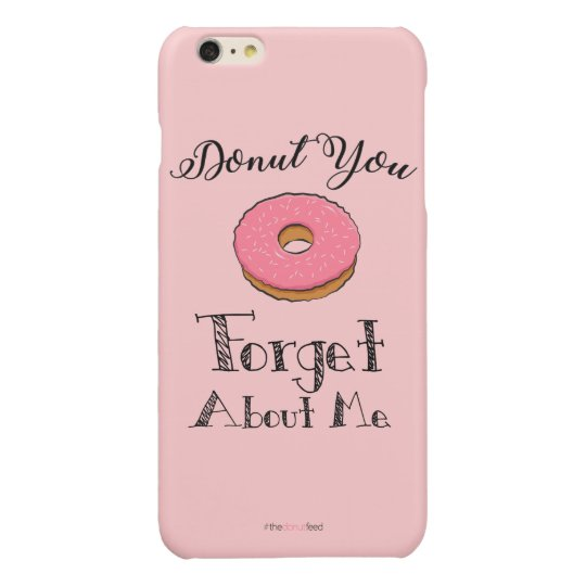 'Doughnut you forget about me' phone case - pink