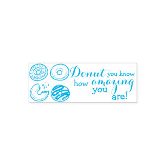 Doughnut you know how amazing you are? Teacher Self-inking Stamp