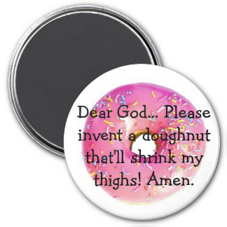 doughnuts-2, Dear God... Please invent a doughn... 3 Inch Round Magnet