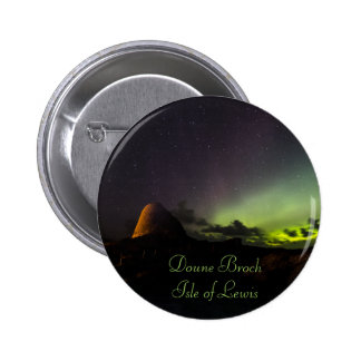 Doune Broch, Isle of Lewis and Aurora small badge 2 Inch Round Button