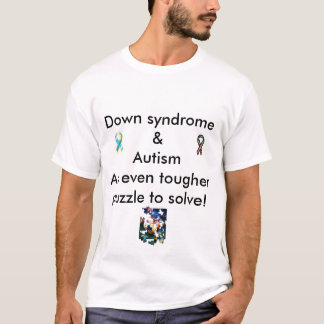 Down syndome & Autism Dual Dx T-Shirt