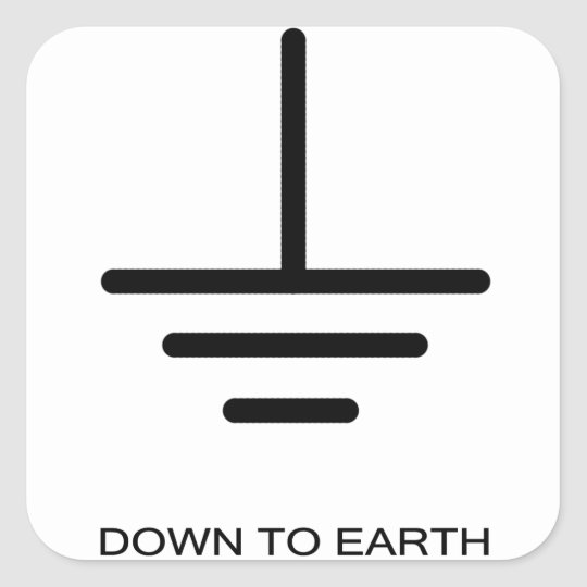 Down to Earth Square Sticker