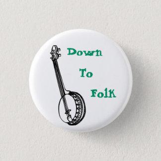Down To Folk 1 Inch Round Button