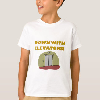 Down with Elevators T-Shirt