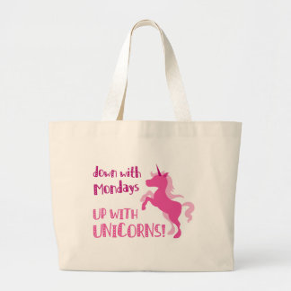 down with mondays up with unicorns large tote bag