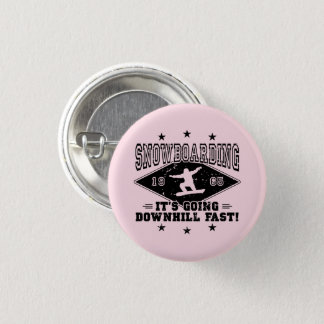 DOWNHILL FAST! (blk) 1 Inch Round Button