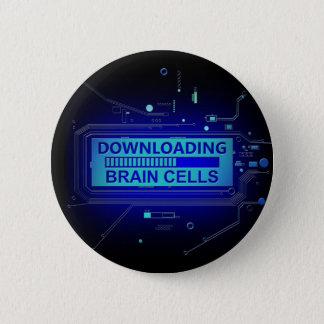 Downloading brain cells. 2 inch round button