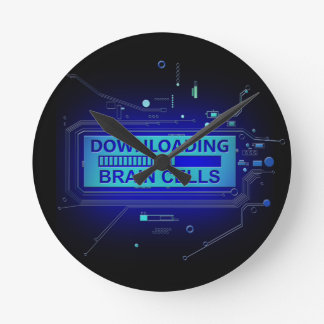 Downloading brain cells. round clock