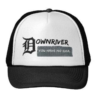 Downriver - You Have No Idea Trucker Hat