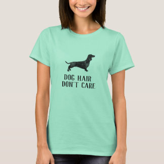 Doxie dog hair don't care funny t-shirt