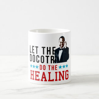 Dr. Ben Carson - Let the doctor do the healing. Coffee Mug